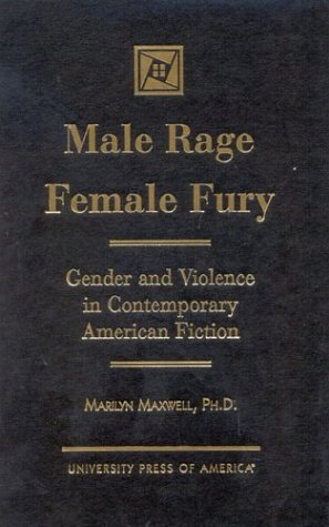 Male Rage Female Fury: Gender and Violence: Maxwell, Marilyn
