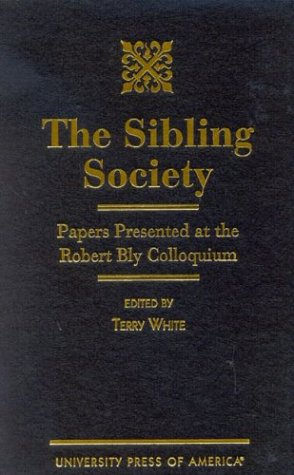9780761818236: The Sibling Society: Papers presented at the Robert Bly Colloquium