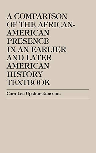9780761818373: A Comparison of the African-American Presence in an Earlier and Later American History Textbooks
