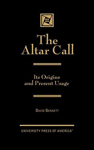 9780761818397: The Altar Call: The Origins and Present Usage