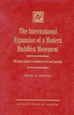 9780761819042: The International Expansion of a Modern Buddhist Movement: The Soka Gakkai in Southeast Asia and Australia