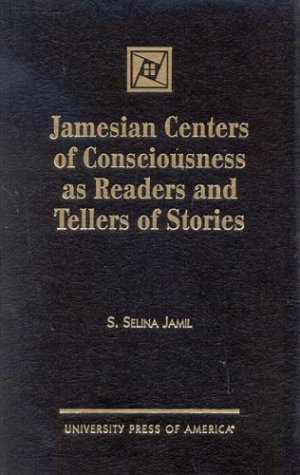 Jamesian Centers of Consciousness as Readers and: Jamil, S. Selina