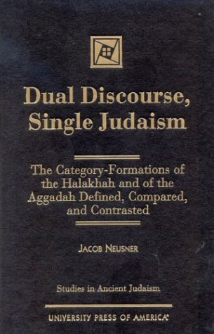 Dual Discourse, Single Judaism (Hardback): Jacob Neusner