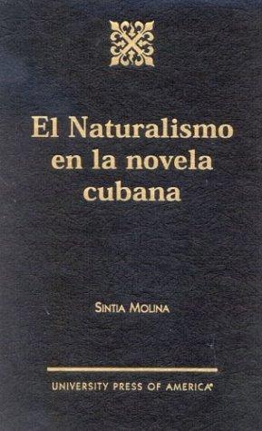 9780761819387: El Naturalismo en la Novela Cubana
