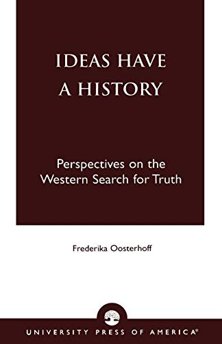 9780761820314: Ideas Have a History: Perspectives on the Western Search for Truth