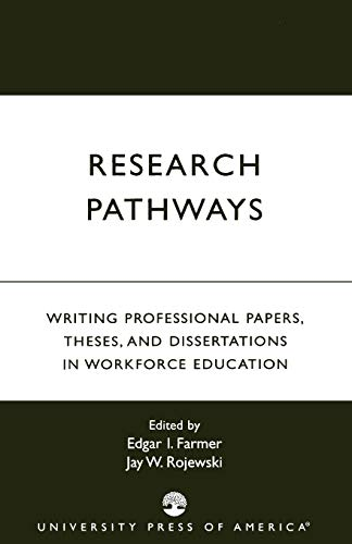 Research Pathways: Writing Professional Papers, Theses, and: Editor-Edgar I. Farmer;