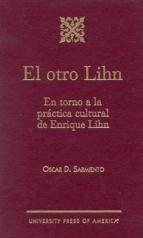 9780761820734: El Otro Lihn: En Torno a la Practica Cultural de Enrique Lihn