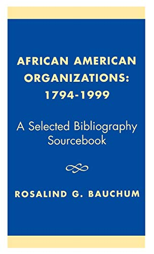 9780761820857: African American Organizations 1794-1999: A Selected Bibliography Source Book
