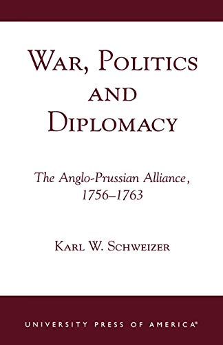 9780761820956: War, Politics and Diplomacy: The Anglo-Prussian Alliance, 1756-1763