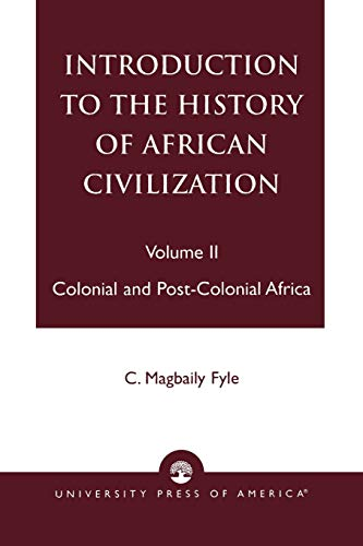 9780761821076: Introduction to the History of African Civilization: Colonial and Post-Colonial Africa- Vol. II
