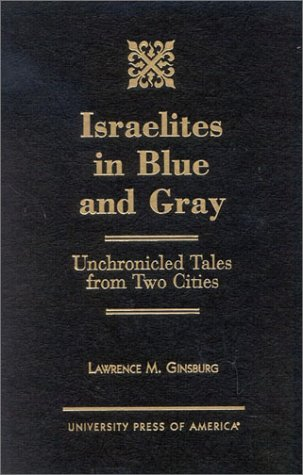 9780761821083: Israelites in Blue and Gray: Unchronicled Tales from Two Cities