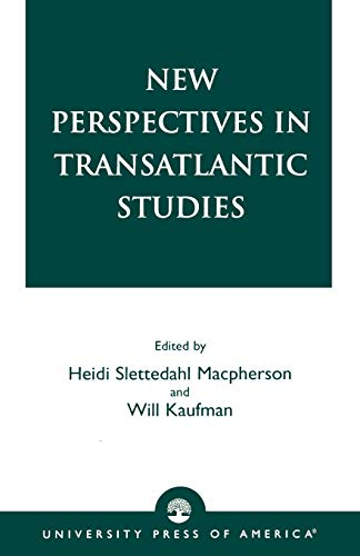 New Perspectives in Transatlantic Studies: Macpherson, Heidi Slettedahl