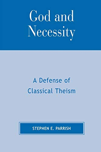 9780761821748: God and Necessity: A Defense of Classical Theism