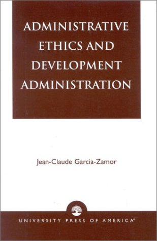 9780761821847: Administrative Ethics and Development