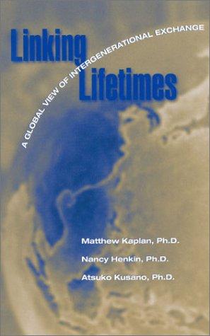 Linking Lifetimes: A Global View of Intergenerational: Kaplan, Matthew S.