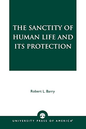 9780761822196: The Sanctity of Human Life and its Protection
