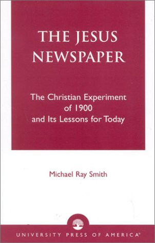 9780761822226: The Jesus Newspaper: The Christian Experiment of 1900 and Its Lessons for Today