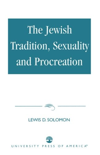 The Jewish Tradition, Sexuality and Procreation.: Solomon, Lewis D.