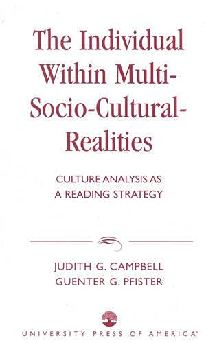 9780761822301: The Individual within Multi-Socio-Cultural-Realities: Culture Analysis as a Reading Strategy