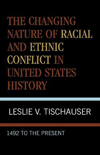 The Changing Nature of Racial and Ethnic: Leslie V. Tischauser