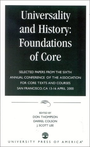 Universality and History: Foundations of Core: Selected: Editor-Don Thompson; Editor-Darrel