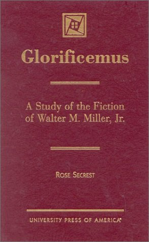 9780761822578: Glorificemus: A Study of the Fiction of Walter M. Miller, Jr.