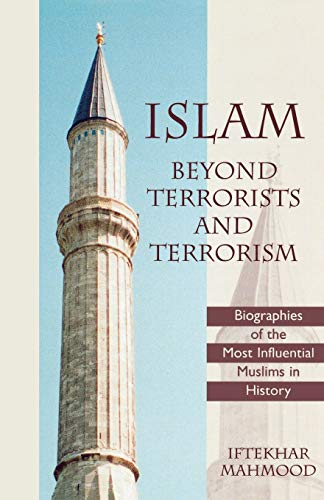 9780761822752: Islam Beyond Terrorists and Terrorism: Biographies of the Most Influential Muslims in History