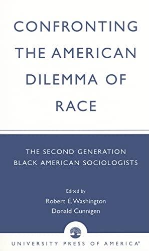 Confronting the American Dilemma of Race: The: Robert E. Washington