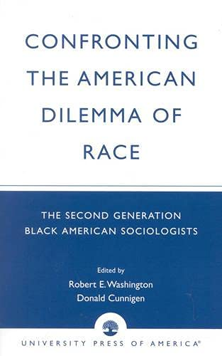 9780761822905: Confronting the American Dilemma of Race: The Second Generation of Black American Sociologists