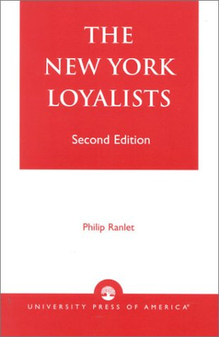 The New York Loyalists: Ranlet, Philip