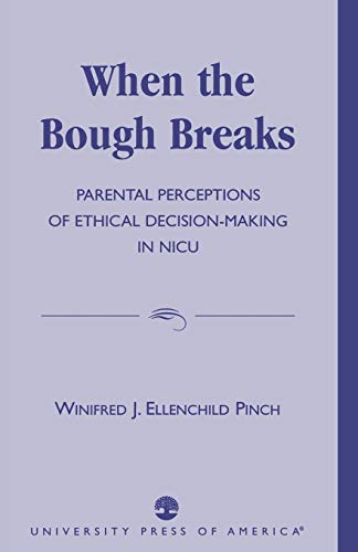 9780761823162: When the Bough Breaks: Parental Perceptions of Ethical Decision-Making in NICU