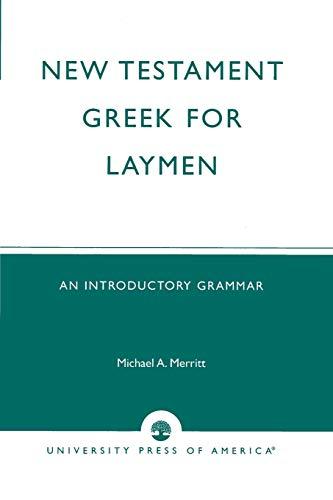 New Testament Greek for Laymen: An Introductory: Merritt, Michael A.