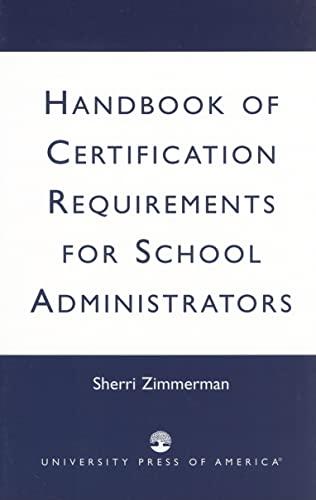 9780761823544: Handbook of Certification Requirements for School Administrators