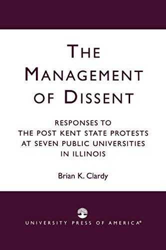 9780761824022: The Management of Dissent: Responses to the Post Kent State Protests at Seven Public Universities in Illinois