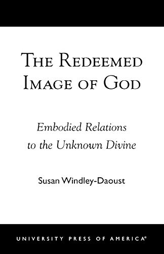 9780761824398: The Redeemed Image of God: Embodied Relations to the Unknown Divine