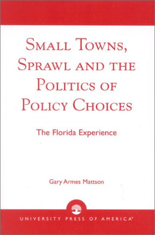 9780761824640: Small Towns, Sprawl and the Politics of Policy Choices: The Florida Experience