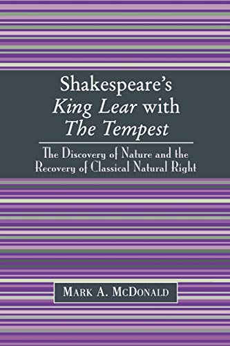 9780761824664: Shakespeare's King Lear With the Tempest: The Discovery of Nature and the Recovery of Classical Natural Right