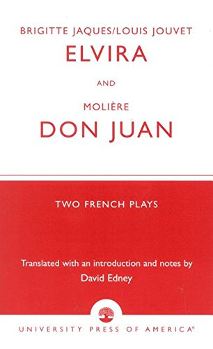 9780761824749: Brigitte Jacques & Louis Jouvet's 'Elvira' and Moliere's 'Don Juan': Two French Plays