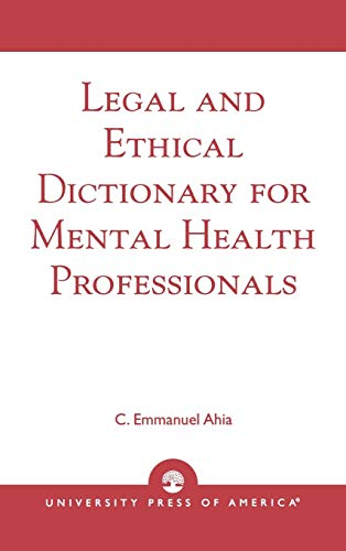 9780761825081: Legal and Ethical Dictionary for Mental Health Professionals
