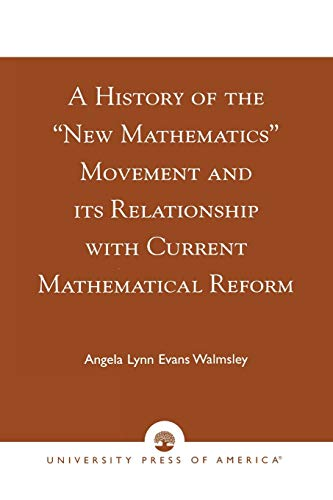 9780761825128: A History of the 'New Mathematics' Movement and its Relationship with Current Mathematical Reform