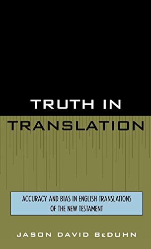 9780761825555: Truth in Translation: Accuracy and Bias in English Translations of the New Testament