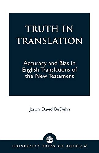 9780761825562: Truth in Translation: Accuracy and Bias in English Translations of the New Testament