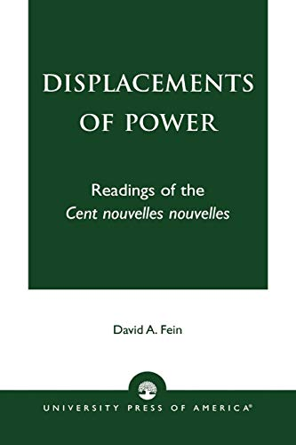 Displacements of Power: Readings of the Cent Nouvelles Nouvelles: David A. Fein