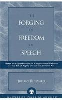 9780761826149: The Forging of Freedom of Speech: Essays on Argumentation in Congressional Debates on the Bill of Rights and on the Sedition Act