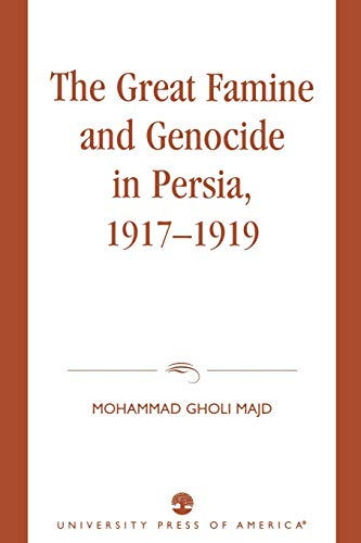 9780761826330: The Great Famine and Genocide in Persia, 1917-1919