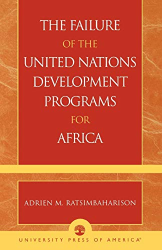 9780761826682: The Failure of the United Nations Development Programs for Africa
