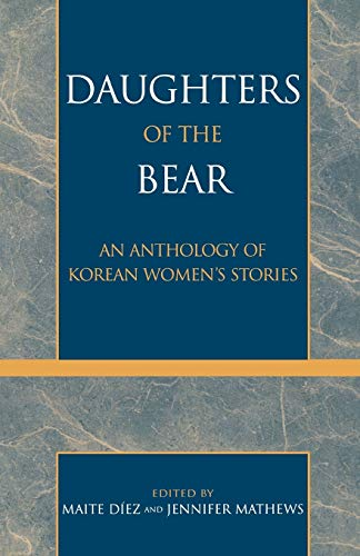 Daughters of the Bear: An Anthology of Korean Womens Stories