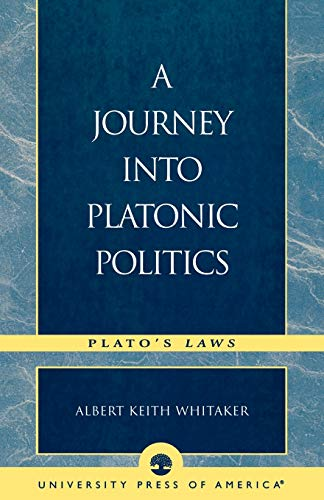 9780761826897: A Journey Into Platonic Politics: Plato's Laws