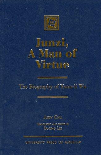 9780761826903: Junzi, A Man of Virtue: The Biography of Yuan-li Wu
