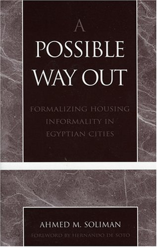 9780761827023: Possible Way Out: Formalizing Housing Informality in Egyptian Cities